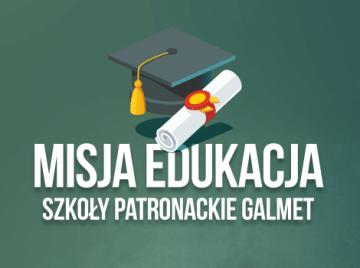 Galmet Misja edukacja - szkoły patronackie Galmet
